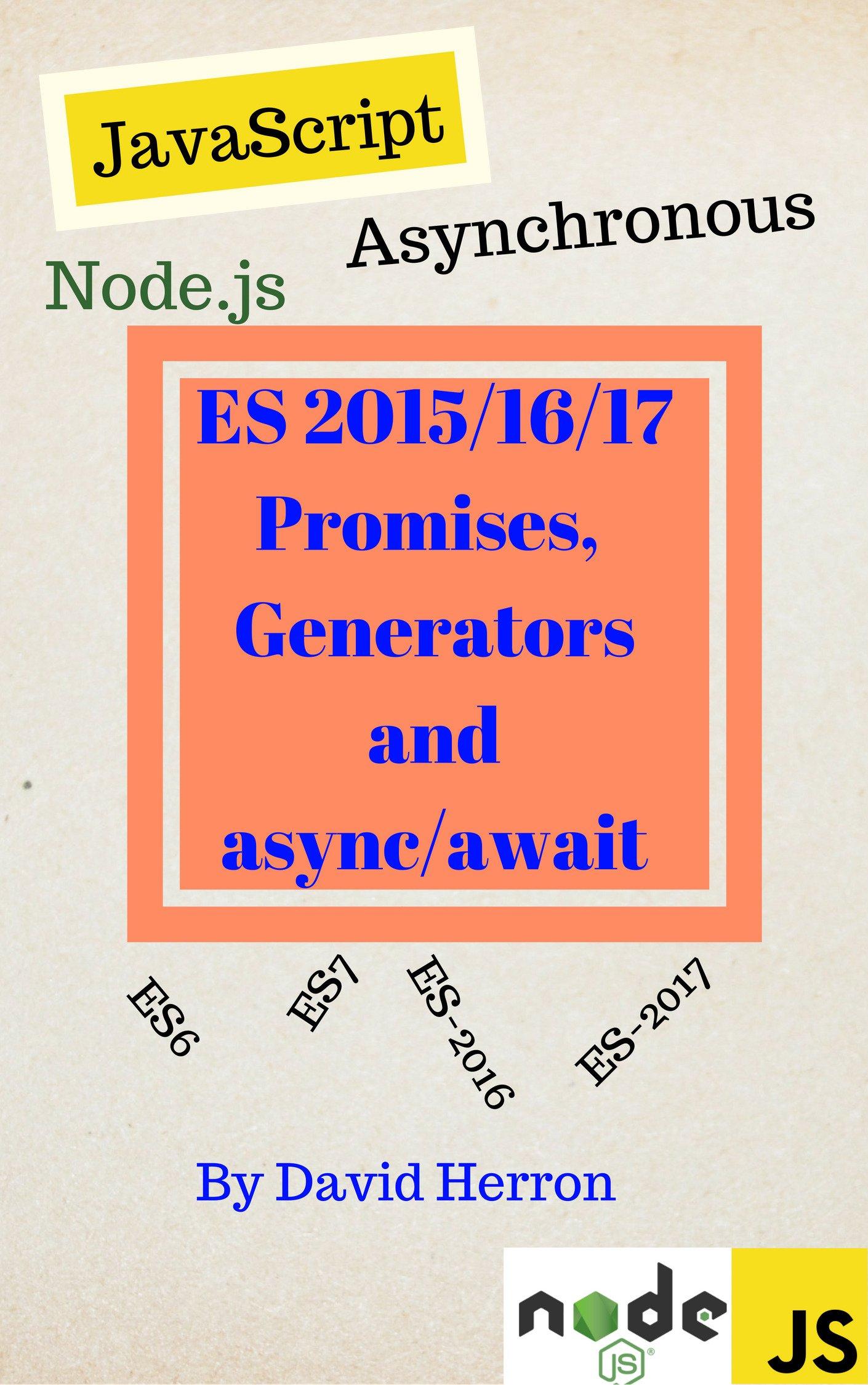 Asynchronous Node.js/JavaScript with ES-2015/2016 Promises, Generators and Async/Await