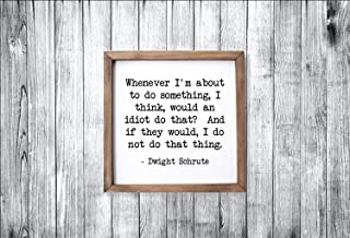 The Office: Dwight Schrute Quote On Handmade Wood Framed Funny Sign Would an Idiot Do That Office Quotes