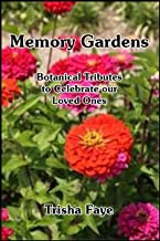 Memory Gardens: Botanical Tributes to Celebrate our Loved Ones