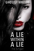A Lie Within A Lie - The Singer: A Masking Novel