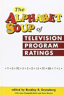 The Alphabet Soup of Television Program Ratings: (Y-G-Pg-V-S-D-14-Fv-Ma-7-L)
