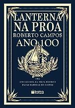 Lanterna na Proa: Roberto Campos ano 100