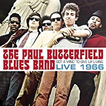 Paul Butterfield Blues Band- Got A Mind To Give Up Living: Live 1966 -BF16