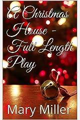 A Christmas House - Full Length Play Kindle Edition