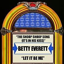The Shoop Shoop Song (It's In His Kiss) / Let It Be Me