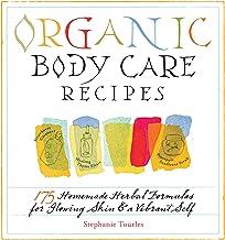 دستور العمل های مراقبت از بدن ارگانیک: 175 فرمول گیاهی خانگی برای پوست درخشان و خود پر جنب و جوش