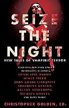 Seize the Night: New Tales of Vampiric Terror