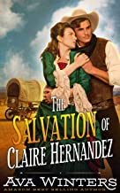 The Salvation of Claire Hernandez: A Western Historical Romance Novel