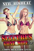 Succubus Gone Wild 2: A Spring Break Harem Adventure