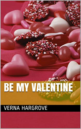 Books By Verna Hargrove_be My Valentine Country Holidays Book 3 ...