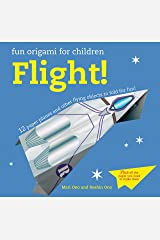 Fun Origami for Children: Flight!: 12 paper planes and other flying objects to fold for fun! Paperback