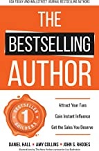 The Bestselling Author: Attract Your Fans, Gain Instant Influence and Get the Sales You Deserve
