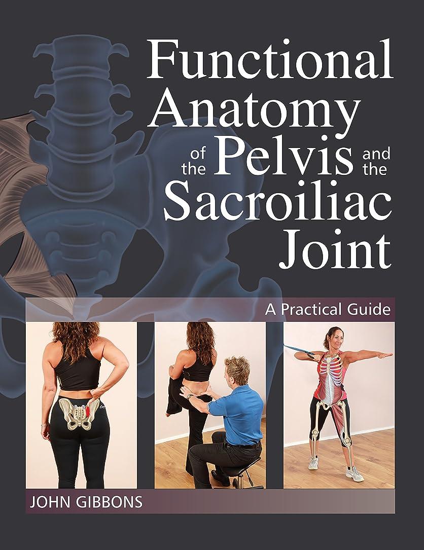 戦闘スティックネックレットFunctional Anatomy of the Pelvis and the Sacroiliac Joint: A Practical Guide (English Edition)