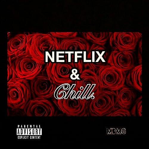 Netflix & Chill (feat. June Elizabeth, Maalox & Jigg ...