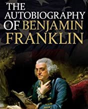 illustrated The Autobiography of Benjamin Franklin: A collection of famous foreign novels