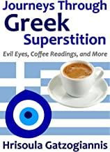 Journeys Through Greek Superstition: Evil Eyes, Coffee Readings, and More
