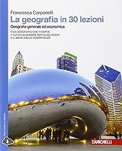 Permalink to La geografia in 30 lezioni. Geografia generale ed economica. Per le Scuole superiori. Con espansione online PDF