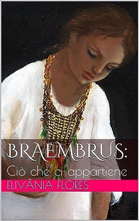 Braembrus:: Ciò che ci appartiene