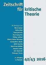 Zeitschrift für kritische Theorie: 22. Jahrgang, Heft 42/43 – 2016 (German Edition)