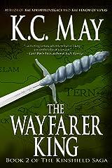 The Wayfarer King (The Kinshield Saga Book 2) Kindle Edition