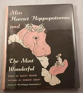 Miss Harriet Hippopotamus and the Most Wonderful