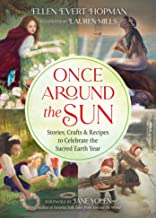 Once Around the Sun: Stories, Crafts, and Recipes to Celebrate the Sacred Earth Year