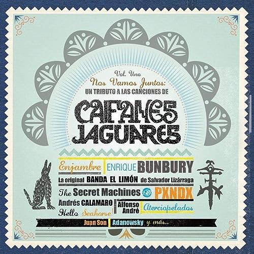 nos vamos juntos tributo a caifanes jaguares vol.2