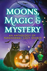 Moons, Magic, and Mystery: An Anthology of Paranormal Cozy Mystery Shorts (English Edition) Format Kindle