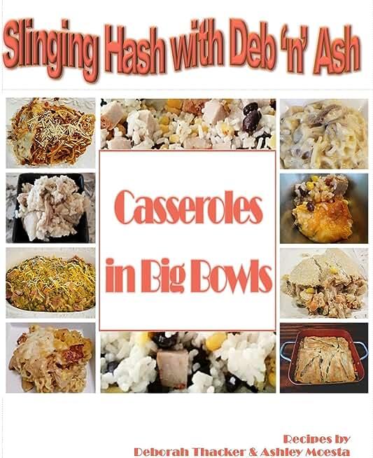 Slinging Hash wih Deb 'n' Ash: Casseroles in Big Bowls (English Edition)