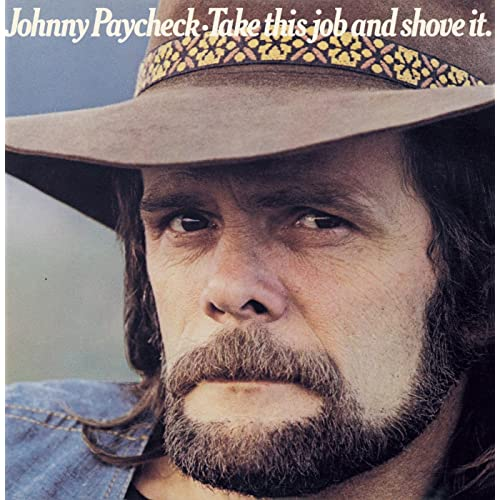 Take This Job And Shove It By Johnny Paycheck On Amazon Music
