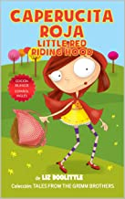 CAPERUCITA ROJA. LITTLE RIDING RED HOOD. EDICION BILINGÜE: ESPAÑOL INGLES.: Un libro con imágenes para chicos 3-8. Caperuc...