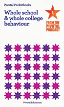 Whole School and Whole College Behaviour: Pivotal Podcast Pocketbook 1 (Pivotal Podcast Pocketbooks)