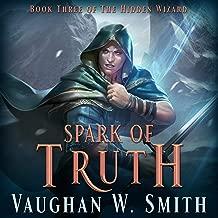 Spark of Truth: The Hidden Wizard, Book 3