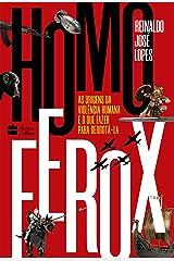 Homo Ferox: As origens da violência humana e o que fazer para derrotá-la eBook Kindle