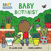Baby Botanist: 3 (Baby Scientist, 3)