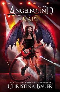 Kaps: Kick-ass epic fantasy and paranormal romance (Angelbound Offspring Book 5)