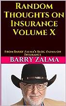 Random Thoughts on Insurance Volume X: From Barry Zalma's Blog Zalma on Insurance
