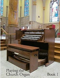 Playing the Church Organ - Book 1 (Volume 1)