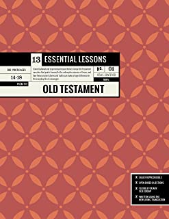 13 Essential Lessons from the Old Testament: 13 Lessons for Teenagers