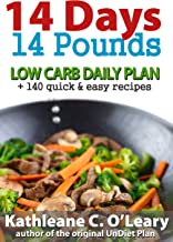 14 Days - 14 Pounds (Weight Loss Guide): Low Carb Daily Plan + 140 Quick & Easy Recipes (Low Carb Diet Plans - Daily Plans with Menus and Recipes Book 1)