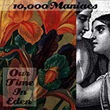 10000 maniacs - our time in eden