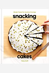 Snacking Cakes: Simple Treats for Anytime Cravings: A Baking Book Kindle Edition