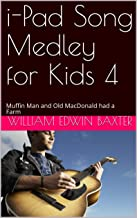 i-Pad Song Medley for Kids 4: Muffin Man and Old MacDonald had a Farm (Folk Song Medley Series) (English Edition)
