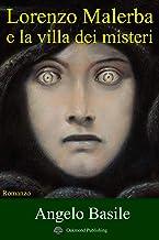 Lorenzo Malerba e la villa dei misteri: Il ragazzo con il dono (Italian Edition)