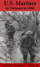 U.S Marines in Vietnam: Small Unit Action in 1966 (With Maps)