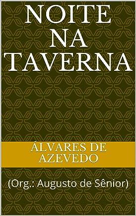 NOITE NA TAVERNA: (Org.: Augusto de Sênior)