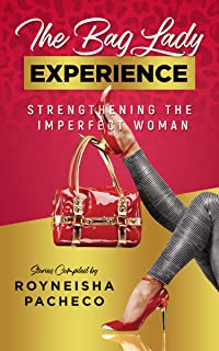 The Bag Lady Experience: Strengthening the Imperfect Woman
