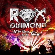 rox diamond let the music do the talkin