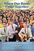 When Our Roads Come Together: Sing-Out and Up with People, 1965-70, Unplugged