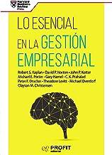 Lo esencial en la Gestión Empresarial (Spanish Edition)